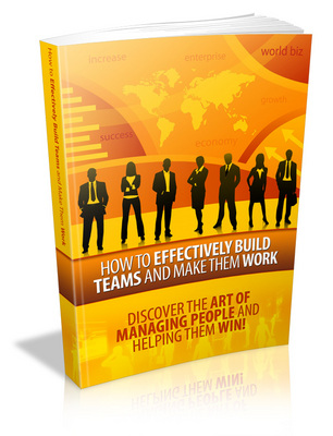 Product picture How to Effectively Build Teams and Make Them Work How to..